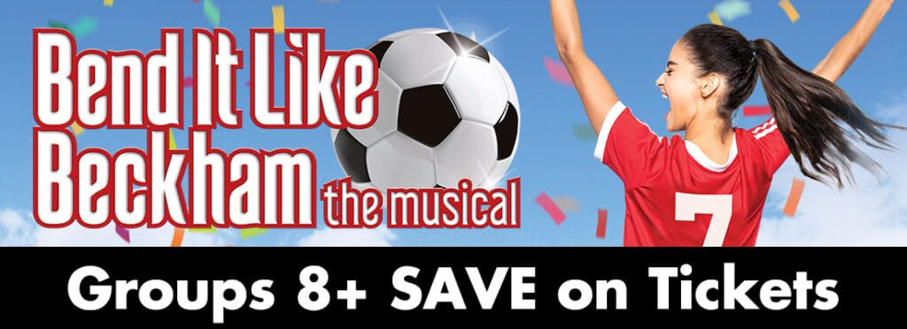 Group discount tickets for Bend it Like Beckham Sony Centre (soon to be Meridian Hall) Toronto Dec 3- 24, 2019