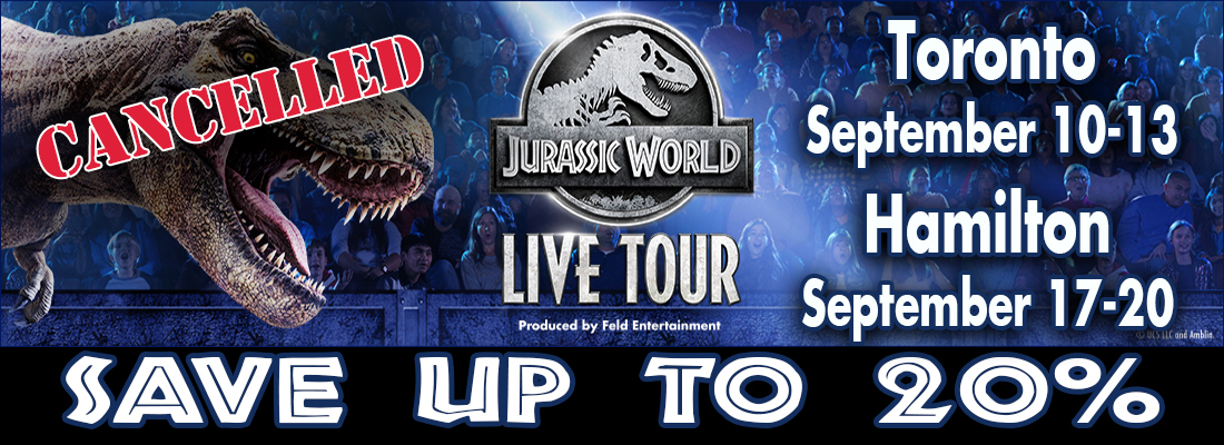 Cancelled Jurassic World Live tickets at Scotaibank Arena Toronto and FirstOntario Centre Hamilton Septmber 2020