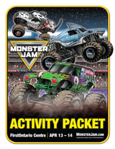 Monster Jam Activity Kit Page 1 FirstOntario Centre FirstClass Group Tickets