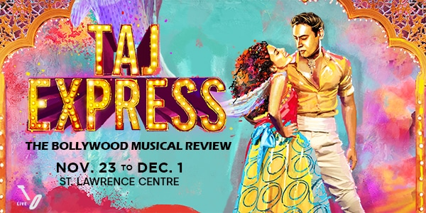 Picture of Taj Express discount tickets at St. Lawrence Centre Toronto 9 Shows Nov 23 - Dec 1, 2019
