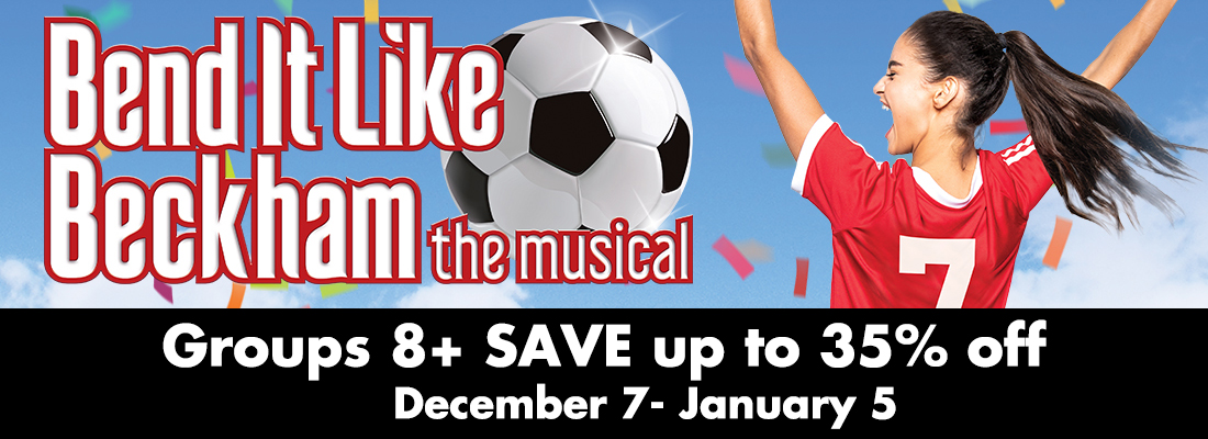 Picture of savings for Bend it Like Beckham - The Musical Toronto St. Lawrence Centre Dec 7 - Jan 5 2020