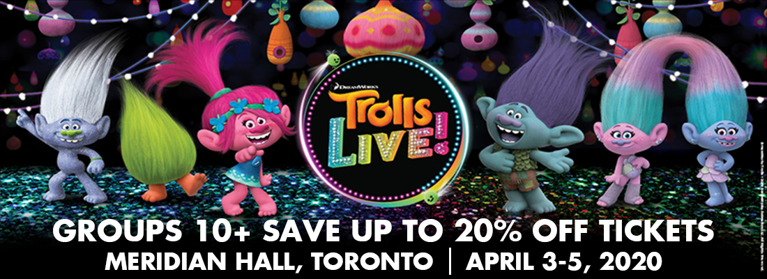 Save on tickets for Trolls Live! at Meridian Hall, Toronto April 2-5, 2020
